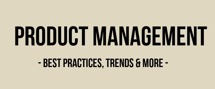 Best Practices, Trends & More in Product Management